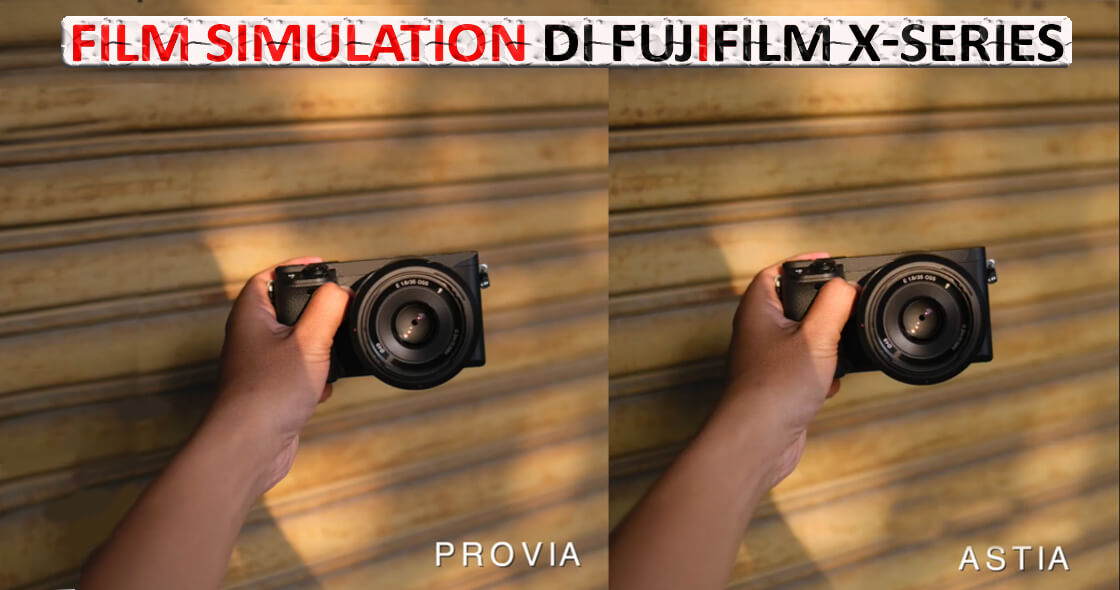 Color Tone dan Film Simulation di Fujifilm X-Series